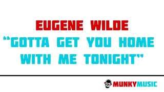 Eugene Wilde - Gotta Get You Home With Me Tonight