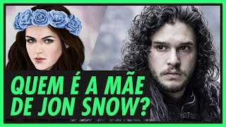 Quem é a mãe do Jon Snow | TEORIAS DE GAME OF THRONES