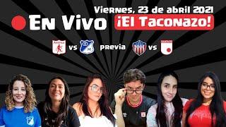 Previa América vs Millonarios y Junior vs Santa Fe | #ElTaconazo