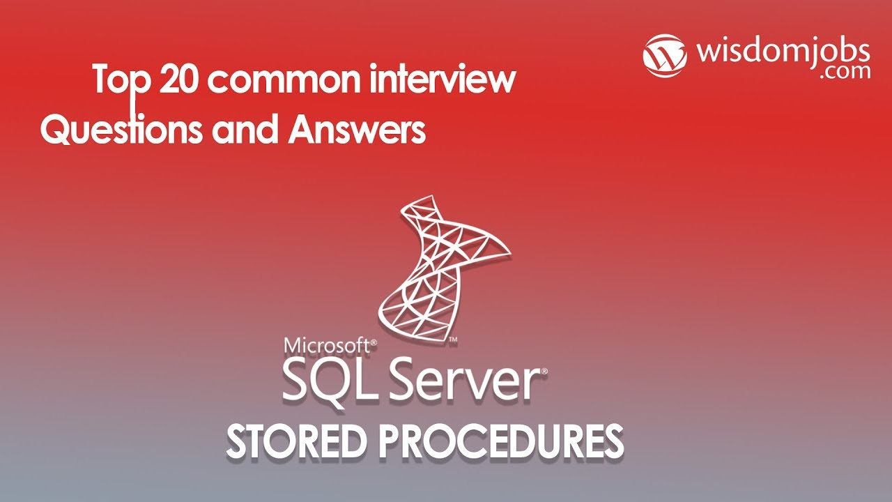 TOP 250+ Stored Procedures Interview Questions and Answers