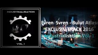 Evren Svren - Bulut Atlası [Turkish Industrial / Aggrotech / EBM]