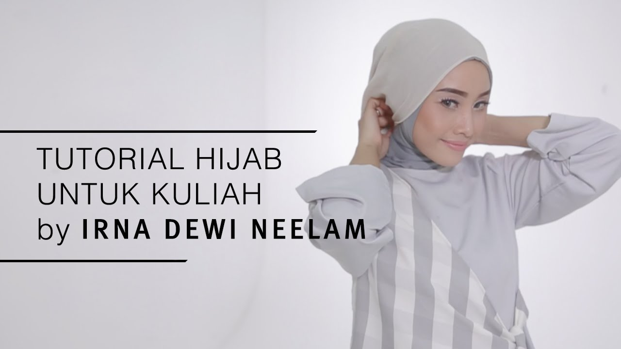 Tutorial Hijab 2016 Tutorial Hijab Untuk Kuliah By Irna Dewi