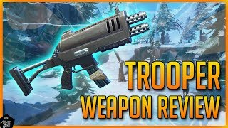 FORTNITE STW: TROOPER IN-DEPTH WEAPON REVIEW!
