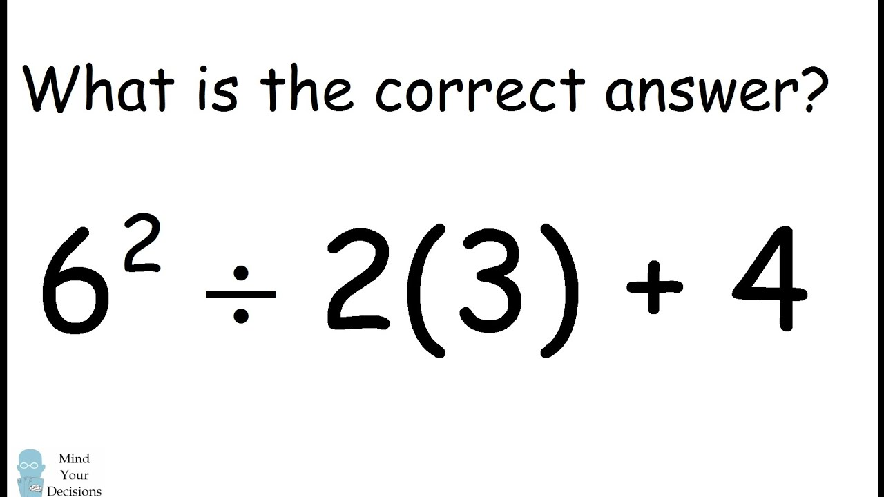 6^2 ÷ 2(3) + 4 = ? The Correct Answer - YouTube