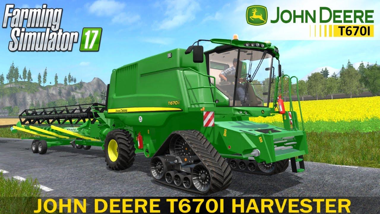 Farming Simulator 2017 JOHN DEERE T670I HARVESTER - YouTube