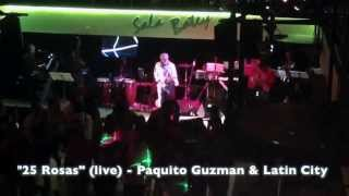"""25 Rosas"" (Live video) - Paquito Guzmán & Latin City Orquesta"