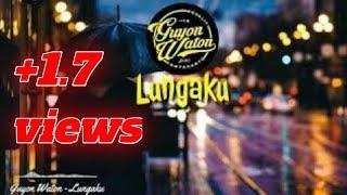 LAGU GUYON WATON-LUNGAKU (lirik Video)