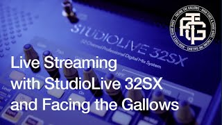 Facing the Gallows shred with the StudioLive 32SX