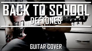 Deftones - Back To School (Guitar Cover)