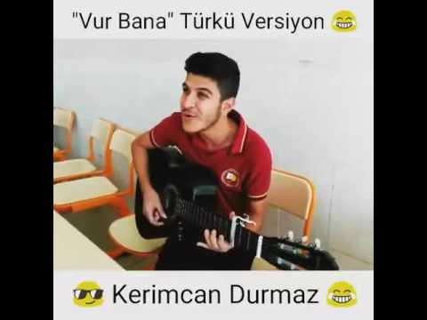 Vur bana türkü versiyonu