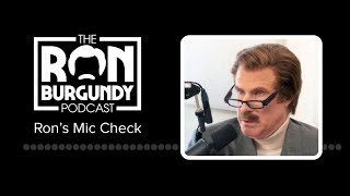 Ron Burgundy Does A Mic Check