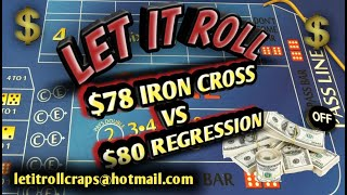Craps Betting Strategy - THE IRON CROSS VS. THE $80 REGRESSION