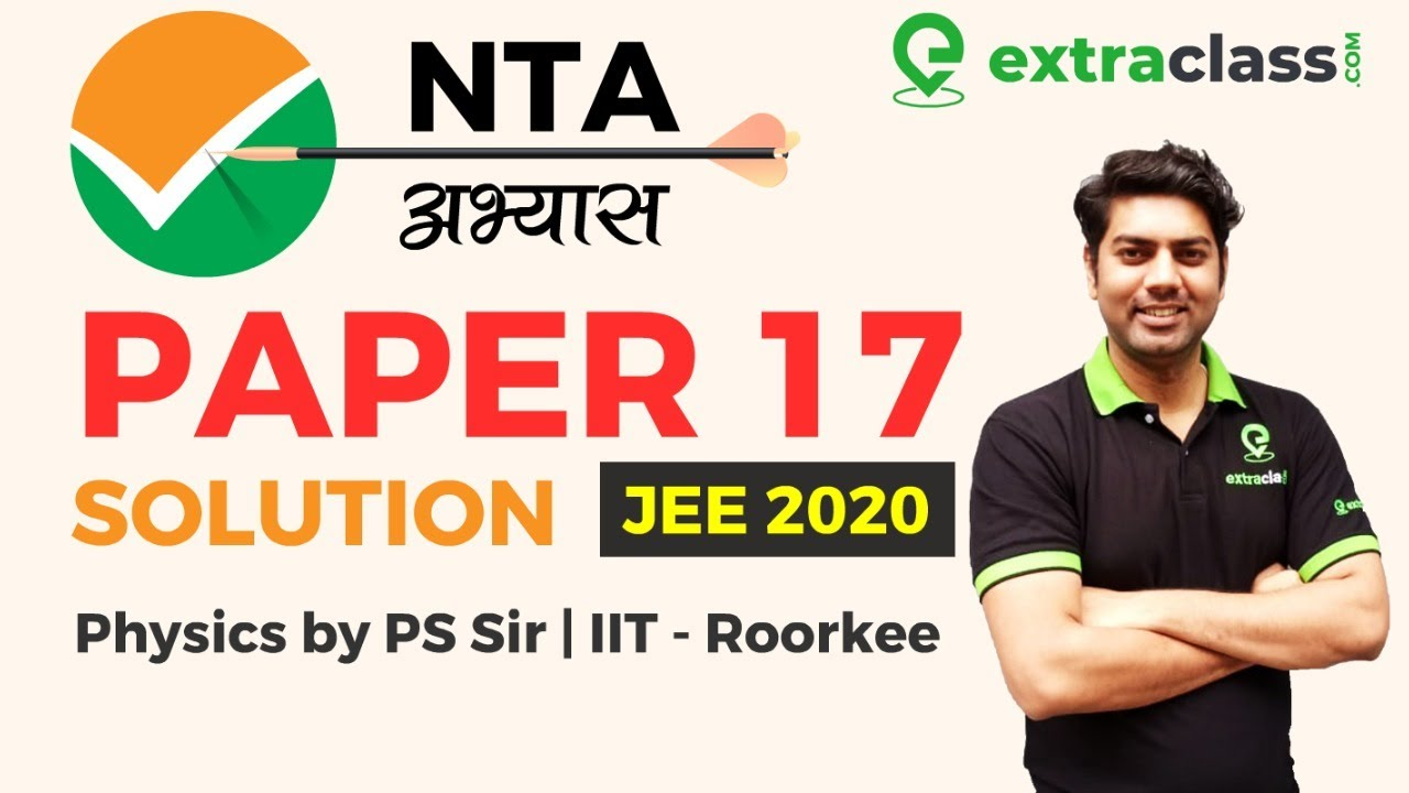 National Test Abhyas | Physics Paper 17 Solutions and Analysis | JEE MAINS 2020 | Prateek Sir IIT R