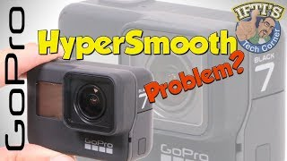 The Problem with GoPro Hero 7 HyperSmooth Digital Image Stabilisation!