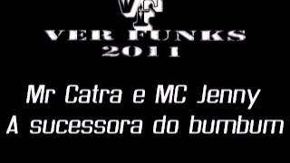 MR Catra e MC Jenny  {A sucessora do bumbum}