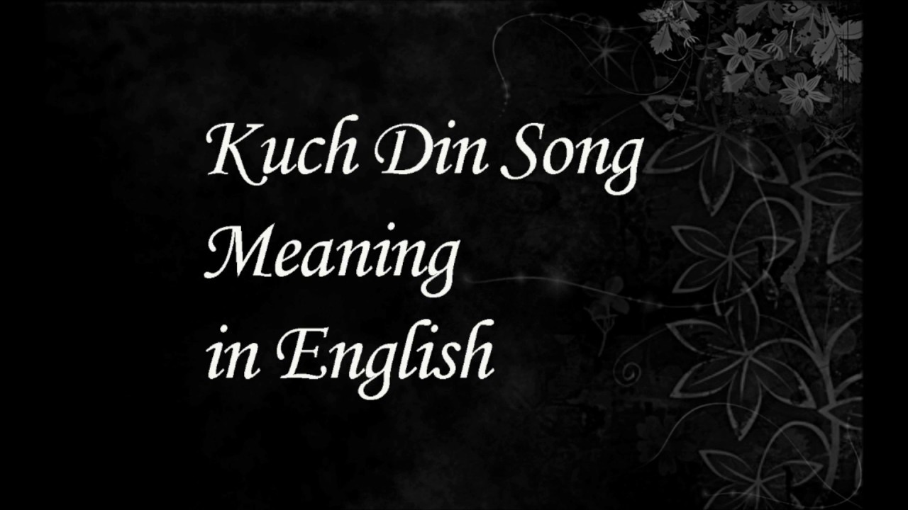 Kuch Din Song Meaning In English