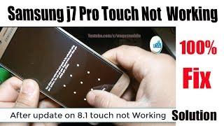 Samsung J7 Pro SM-J730F After Update Oreo V8 1 0 Touch Not