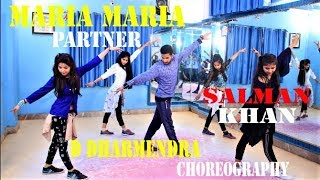 MARIA MARIA || PARTNER || SALMAN KHAN || D DHARMENDRA || CHOREOGRAPHY