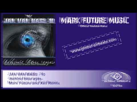 Jan van Bass -10 behind blue eyes Mark Future & Xell Remix Global Airbeatz GAZ 006