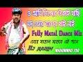 Tor Moder Jore Re (Matal Dance Mix)_Dj Nadim