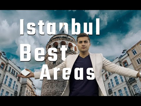 Best areas to live in İSTANBUL