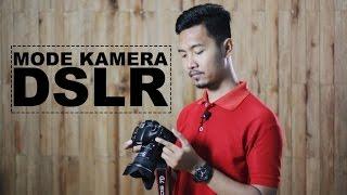 BELAJAR FOTO #2 : Mengenal Mode Kamera DSLR