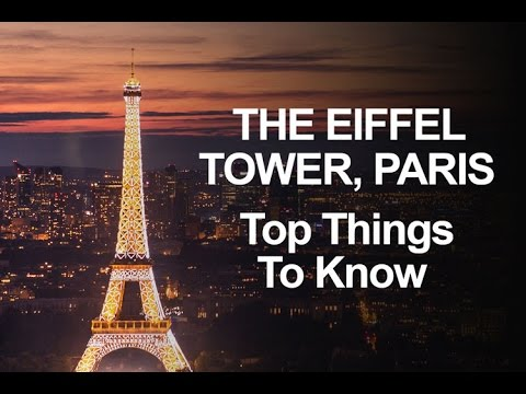 The Eiffel Tower, Paris - Top Things to Know
