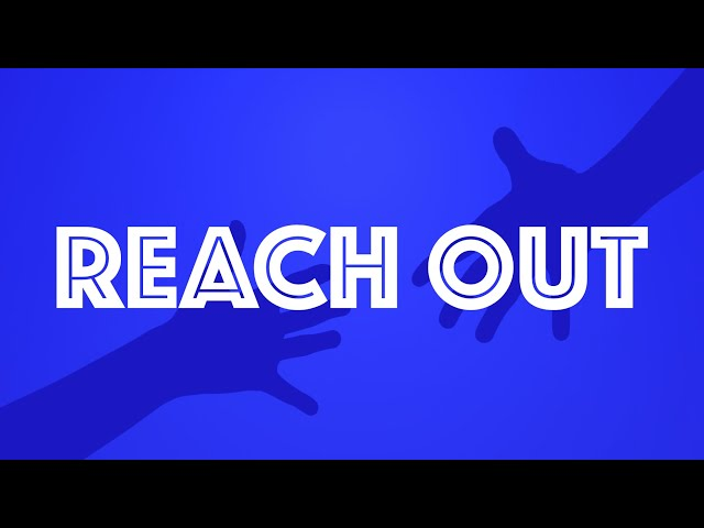 Reach Out (part 1): Depending On God