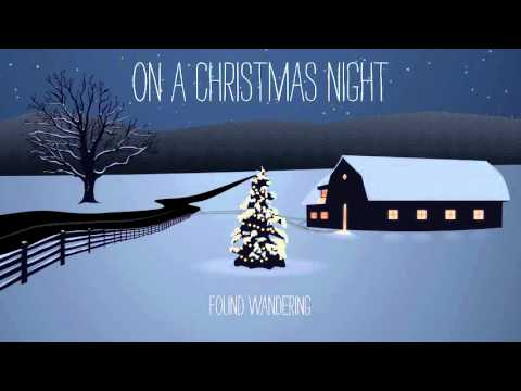 "Found Wandering ""On A Christmas Night"" FULL ALBUM STREAM"