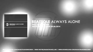 Beatsole - Always Alone (Original Mix) [Magic Trance]