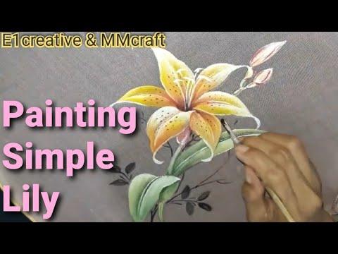 Painting A Simple And Easy Lily Flower Melukis Setangkai Bunga Lili Yang Sederhana Dan Mudah Youtube