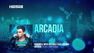Hardwell & Joey Dale feat. Luciana - Arcadia (Sean & Bobo Remix) (Preview)