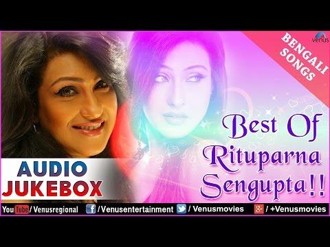 Best Of Rituparna Sengupta : Bengali Superhit Songs || Audio Jukebox