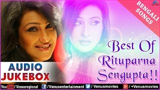 Best Of Rituparna Sengupta : Bengali Superhit Songs || Audio Jukebox