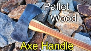 Axe Handle With Pallet Wood