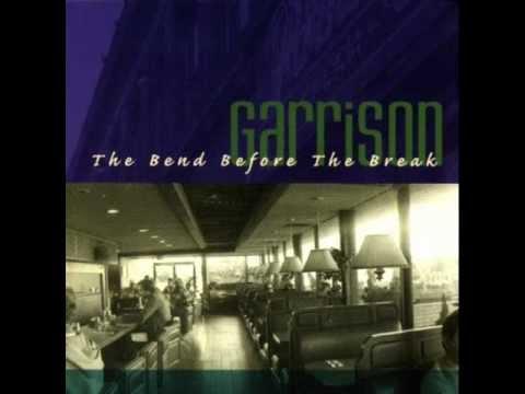 Garrison - The Bend Before the Break (Full).