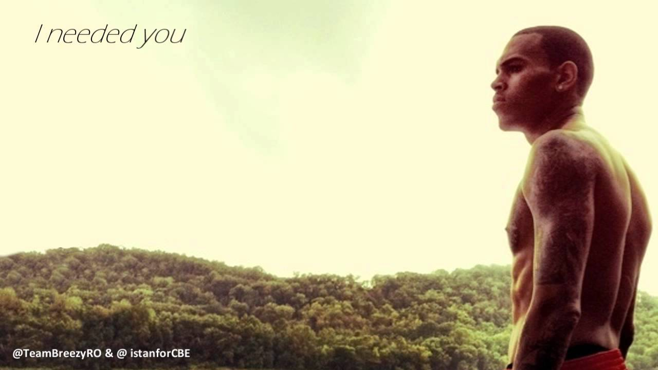 I Needed You Chris Brown Download - machinecrack