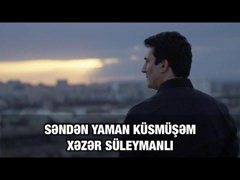 Xəzər Süleymanlı unudulmaq yaman dərddir, Gülüm, başına gəlməsin