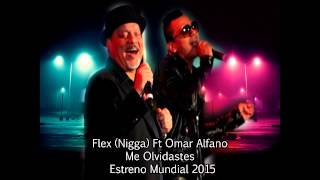 Flex(Nigga) Ft Omar Alfano - Me Olvidaste( Audio 2015)Estreno Mundial