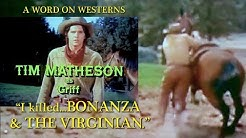 I killed BONANZA & THE VIRGINIAN remembers Tim Matheson A WORD ON WESTERNS