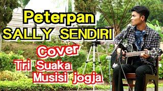 Download lagu PETERPAN SALLY SENDIRI COVER TRI SUAKA MUSISI JOGJA PROJECT MP3