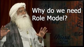 Why do we need Role Model? | Sadhguru speech