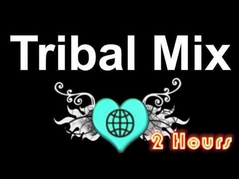Tribal Mix & Tribal Dance: 2 Hours of Best Tribal Music and Tribal Drums Instrumental Video