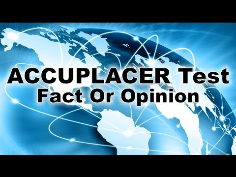 ACCUPLACER Reading Comprehension Test - Understanding Fact Or Opinion