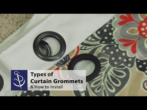 Types of Curtain Grommets & How to Install