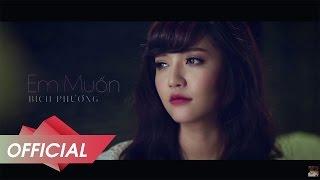 Repeat youtube video BÍCH PHƯƠNG - Em Muốn [OFFICIAL M/V]