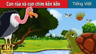 Con rùa và con chim kền kền | Chuyen co tich | Truyện cổ tích | Truyện cổ tích việt nam