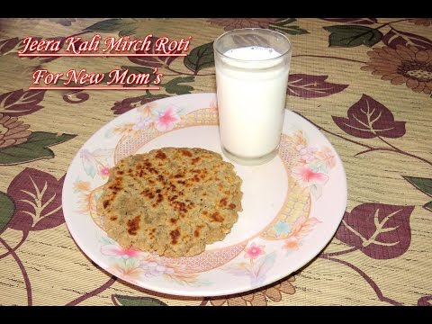 After Delivery Indian Diet Episode -1 Jeera Kali Mirch Roti for New Moms (in Hindi).