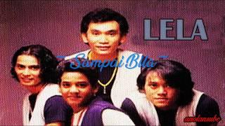 Download lagu LELA - Sampai Bila