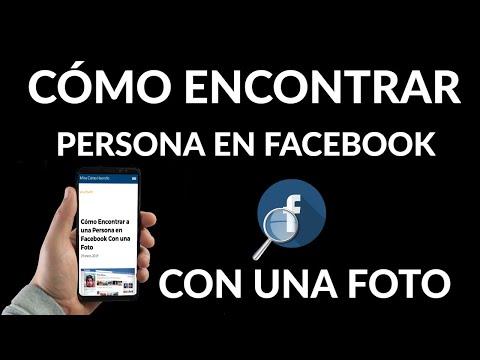 Cómo Encontrar a una Persona en Facebook con una Foto